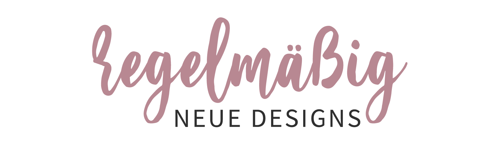 regelmäßig neue Designs